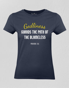 Christian Women T shirt Godliness Guards The Path Of The Blameless Proverbs