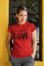 Christian Women T Shirt The Greatest Is Love Tee