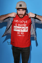 His Love is Made Complete in us 1 John 4:12 Christian T shirt - SuperPraiseChristian