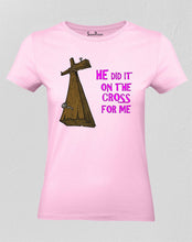 Christian Women T Shirt He Did It On the Cross pink tee