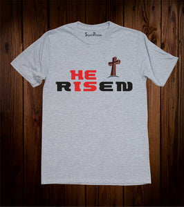 He Is Risen Slogan T Shirt
