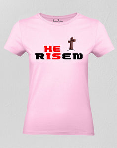 Christian Women T Shirt He Is Risen Jesus Pink tee