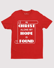Christ is my Hope Found Alive Overcomer Winner Christian T shirt