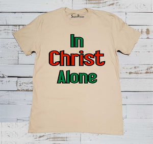 In Christ Alone Bible Scripture Christian Beige T Shirt