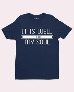 It is well with my soul Peace Joy Happy Christian T shirt