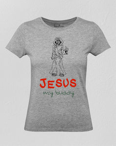 Christian Women T Shirt Jesus My Buddy Thumb Up