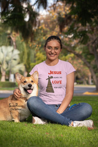 Christian Women T Shirt Jesus Proved His Love