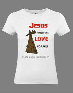 Christian Women T Shirt Jesus Proved His Love White tee
