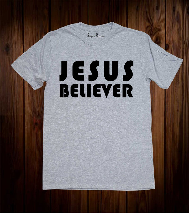Believe In Jesus Christian T Shirt