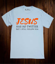 Jesus Has No Twitter But I Still Follow Him Christian Sky Blue T Shirt