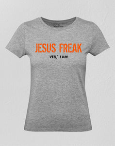 Christian Women T Shirt I Am A Jesus Freak