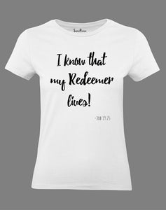 Christian Women T Shirt I Know That My Redeemer Lives