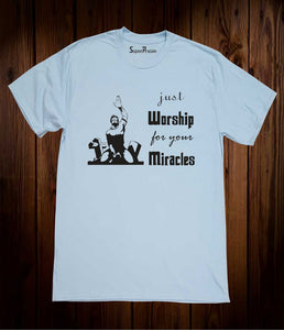 Just Worship For Your Miracles Christian Sky Blue T Shirt