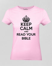 Christian Women T Shirt Keep Calm Read Bible