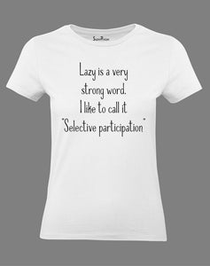 Christian Women T Shirt Lazy Is Very Strong Word I Like To Call It White tee