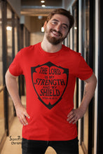 The Lord Is My Strength And my Shield Christian T Shirt - Super Praise Christian