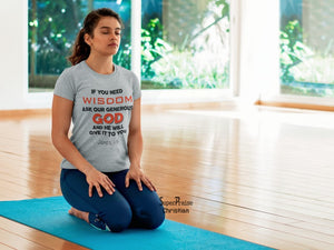 Christian Women T Shirt If You Need Wisdom Ask Our Generous God Grey tee