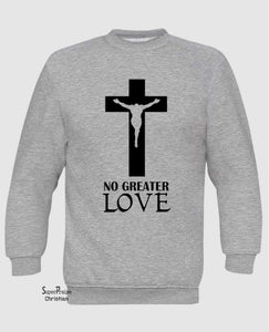 No greater Love Christian Long Sleeve T Shirt Sweatshirt Hoodie
