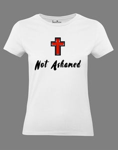 Christian Women T Shirt Jesus Not Ashamed