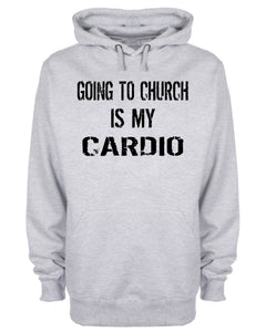 Going To Church Is My Cardio Hoodie Christian Sweatshirt