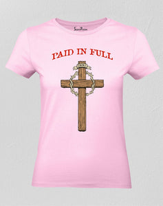 Christian Women T Shirt Paid In Full Jesus
