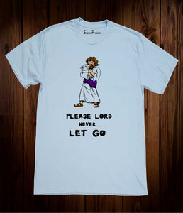 Please Lord Never Let Go Jesus Christ Love Protection Christian Sky Blue T Shirt