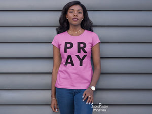 Christian Women T Shirt Pray To Almighty God Ladies tee