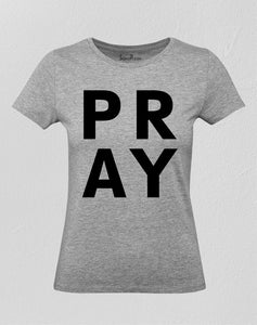 Christian Women T Shirt Pray To Almighty God