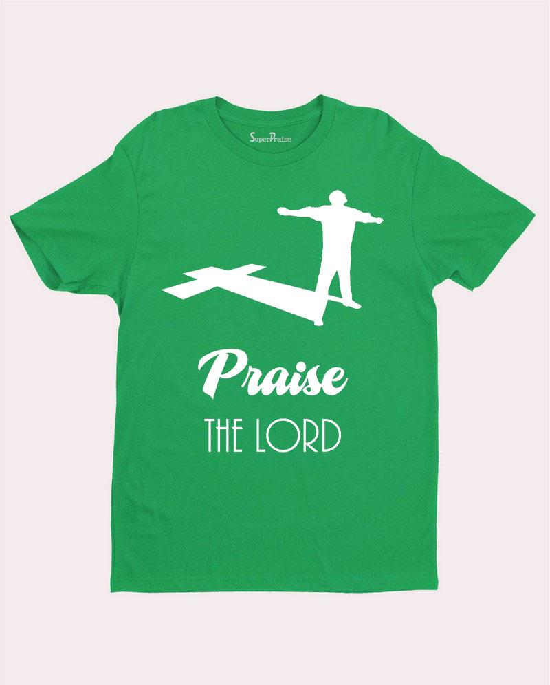 Praise the Lord Worship Lifting up Hymns Christian T shirt