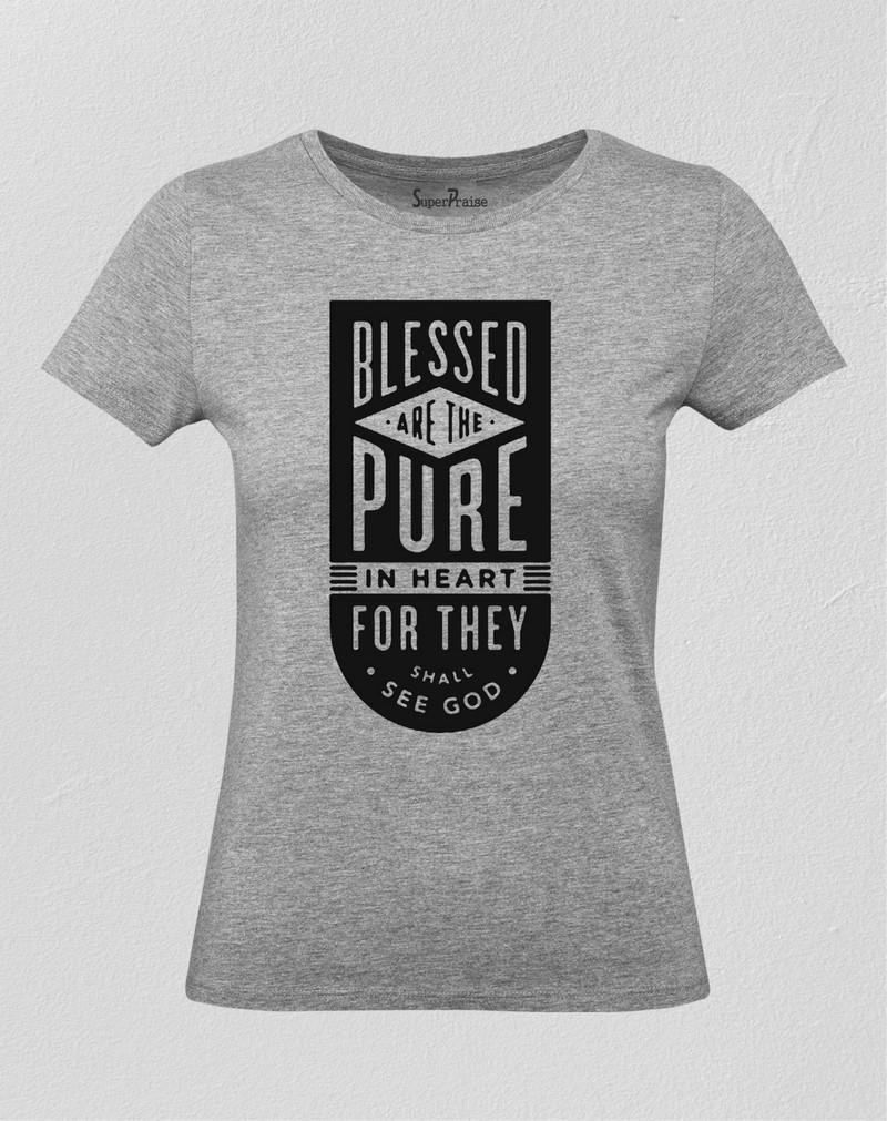 Christian Women T Shirt Blessed Are the Pure In Heart Grey tee