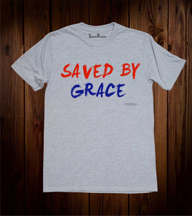 Saved By Grace Jesus Christ T Shirt