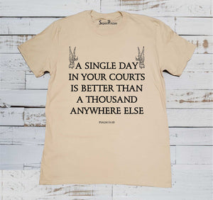 Single Day in Your Courts Christian Beige T Shirt