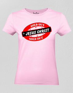 Christian Women T Shirt Sold Out To Jesus Christ