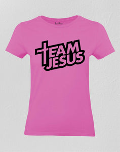Christian Women T Shirt Team Jesus Christ Love