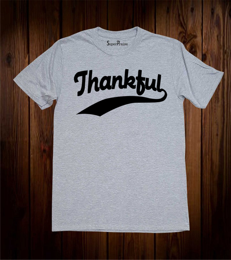 Thankful Christian Jesus Christ Thanksgiving Easter Christmas Grey T Shirt