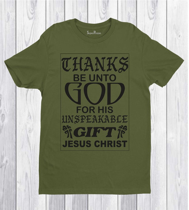 Thanks Be Unto God For his Unspeakable Gift Christian T Shirt