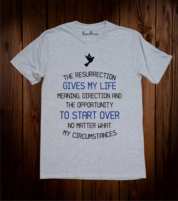 The resurrection Gives My Life Pastor gift Christian T Shirt