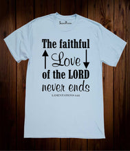 The Faithful Love of The Lord Never Ends Bible Christian Sky Blue T Shirt