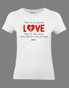 Christian Women T Shirt No Greater Love White tee