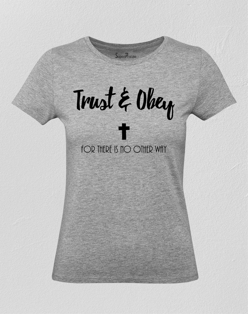 Christian Women T Shirt Trust And Obey Cross