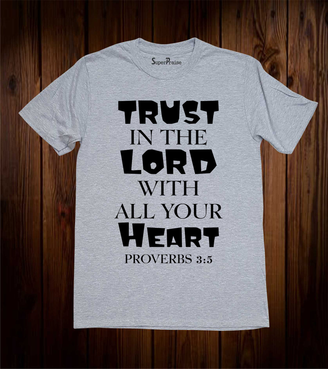 Trust in The Lord With All Your Heart Faith Christian T Shirt
