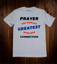 Prayer The World's Createst Wireless Connection T Shirt