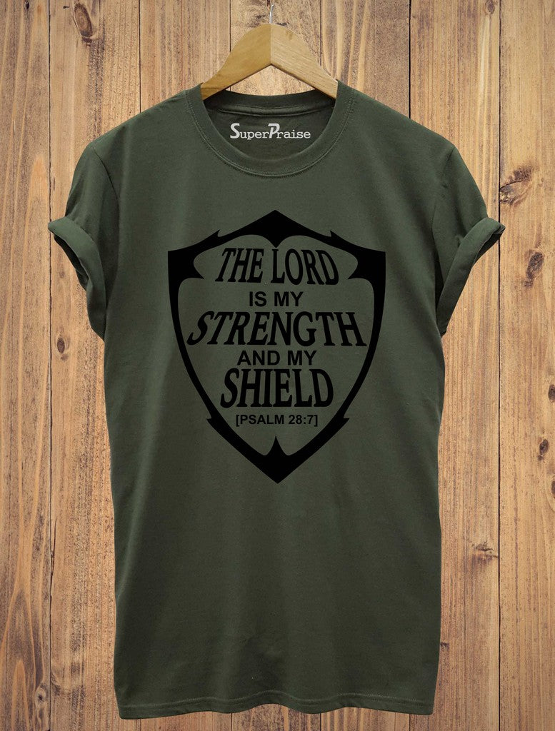 The Lord Is My Strength And my Shield Christian T Shirt