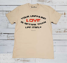Unfailing Love Psalm 63:3 Christian Beige T Shirt