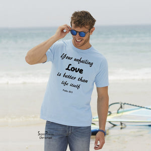 Your Unfailing Love Is Better than Life Itself Bible scripture Jesus T Shirt - SuperPraiseChristian