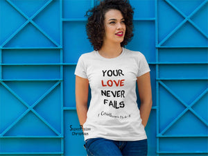 Christian Women T Shirt Love Never Fails