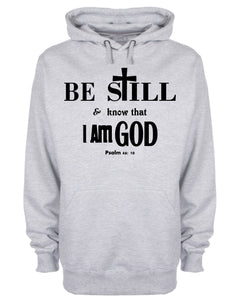 Be Still & Know That I am God Hoodie Christian Sweatshirt