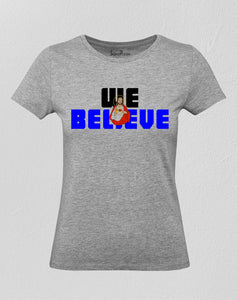 Christian Women T Shirt We Believe Jesus
