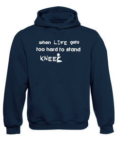 When Life Gets Too Hard To Stand Knee Christian Sweatshirt