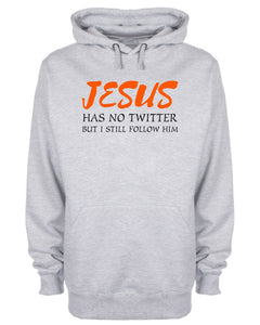 Jesus Has No Twitter But I Still Follow Him Hoodie Christ Religious Sweatshirt